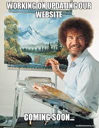 Make A Meme Website - working on updating our website coming soon bob ross make a
