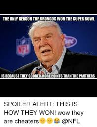 Broncos Superbowl Meme - the only reason the broncos won the superbowl memes is because