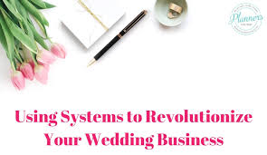 wedding planning business how systems can completely revolutionize your wedding planning
