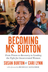 becoming ms burton from prison to recovery to leading the fight