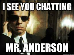 Anderson Meme - i see you chatting mr anderson fbi wants to watch you skype