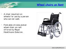 Rent A Chair Rent A Equipment At Affordable Prices From Royal Healthcare S