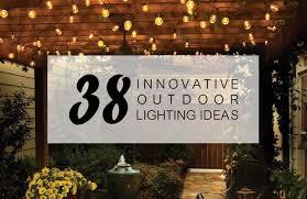 38 innovative outdoor lighting ideas for your garden