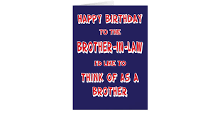 funny brother in law birthday greeting card zazzle com