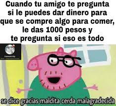Buenos Memes En Espaã Ol - se dice gracias maldita cerda malagradecida meme momos shidos