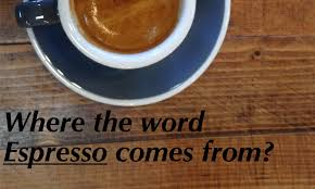 where did the word espresso come from