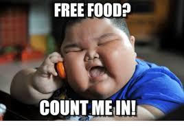 Free Food Meme - free food count me in food meme on me me
