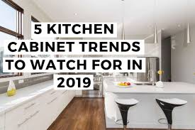 kitchen cabinets trend 5 kitchen cabinet trends to for in 2019 n hance of