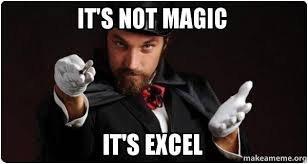 Magic Trick Meme - it s not magic it s excel magician for my next trick make a meme