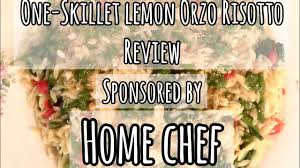 Home Chef by Home Chef Review Lemon Orzo Risotto Youtube