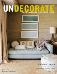 interior design book undecorate the no rules approach to interior design design sponge