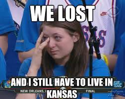 Kansas Meme - we lost and i still have to live in kansas crying kansas girl