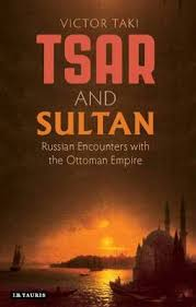 Sultans Of Ottoman Empire Tsar And Sultan Russian Encounters With The Ottoman Empire