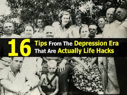 depression era 16 tips from the depression era that are actually life hacks