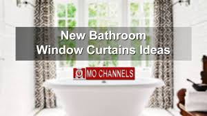 bathroom window curtains ideas new bathroom window curtains ideas youtube