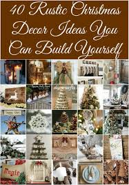 rustic christmas decorations 40 rustic christmas decor ideas you can build yourself diy crafts
