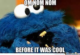Nom Nom Nom Meme - funny cookie monster cookie monster omnomnom hail to jim