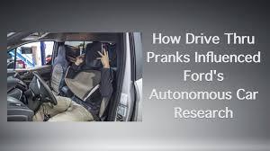 hydrogen fuel cell cars creep how drive thru pranks influenced ford u0027s autonomous car research
