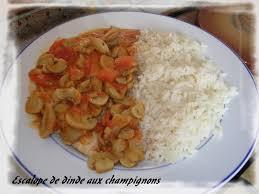 cuisiner blanc de dinde escalopes de dinde aux chignons aux mille et un délices