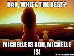 Michelle Meme - dad who s the best michelle is son michelle is meme lion