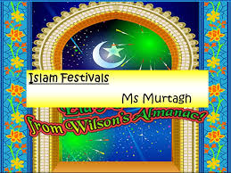islam festivals ms murtagh like all other religions islam has a