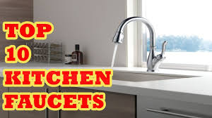 top 10 kitchen faucets top best kitchen faucet 2017 reviews 10 best kitchen faucets