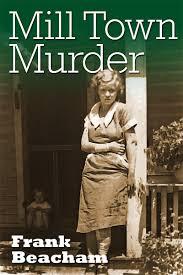 mill town murder photo essay