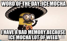 Spanish Word Of The Day Meme - word of the day ice mocha minion meme on memegen