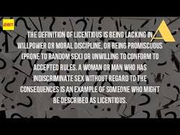 what is the meaning of the word licentiousness youtube