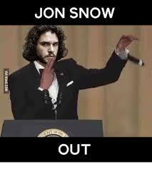 Drop Mic Meme - jon snow nt or out via ggagcom jon snow meme on me me