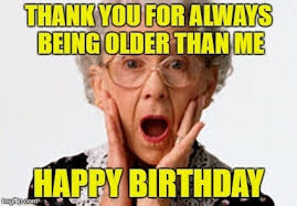 Thank You Birthday Meme - happy birthday old lady meme mne vse pohuj