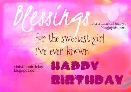 blessings for the sweetest i u0027ve ever known on her birthday