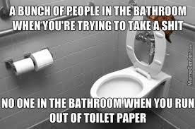 Public Bathroom Meme - meme center largest creative humor community toilet paper