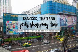 bangkok shopping trip where to go why it is the best