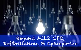 beyond acls cpr defibrillation and epinephrine r e b e l em