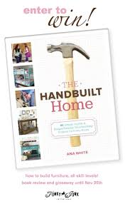 the handbuilt home by ana white a book review and giveaway