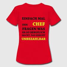sprüche chef lustige sprüche unbezahlbar chef t shirt spreadshirt