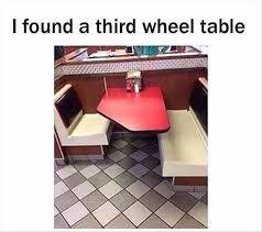 3rd Wheel Meme - third wheel table random funny memes v9