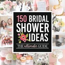 ideas for bridal shower 150 bridal shower ideas the dating divas