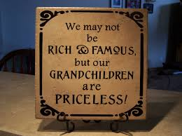 grandma picture quotes we may not be rich u0026 famous but our