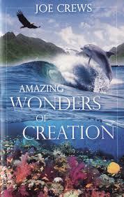 amazing wonders of creation joe crews