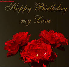 Flower Love Quotes by Happy Birthday My Love Love Quotes Wish Happy Birthday