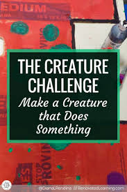 Challenge Used The Creature Challenge Make A Creature That Does Something