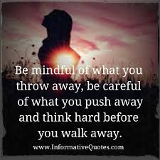 Think Before You Text Your - think hard before you walk away informative quotes