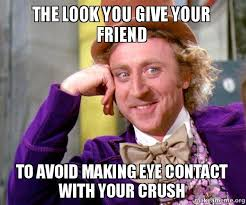Eye Contact Meme - the look you give your friend to avoid making eye contact with