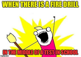 Fire Drill Meme - x all the y meme imgflip