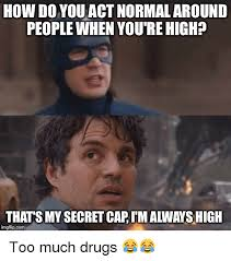 how do you act normal around people when you re high thats my