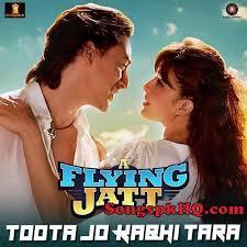 download songs toota jo kabhi taara a flying jatt song mp3 download free songs pk