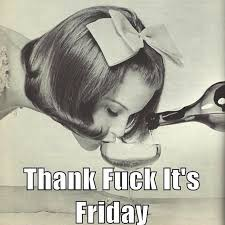Thank Fuck Its Friday Meme - thank fuck its friday pictures photos and images for facebook