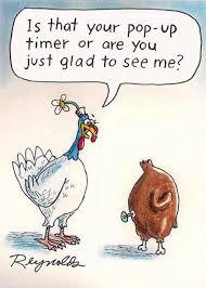 thanksgiving turkey glad to see me